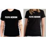 FUCK HEROIN T-Shirt (UNISEX)